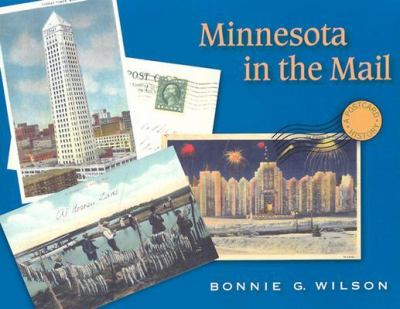 Minnesota in the Mail: A Postcard History 9780873514811