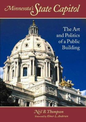 Minnesota's State Capitol: The Art and Politics of a Public Building 9780873510851