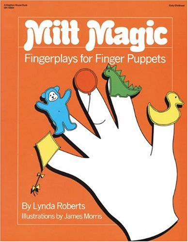 Mitt Magic: Fingerplays for Finger Puppets 9780876591116