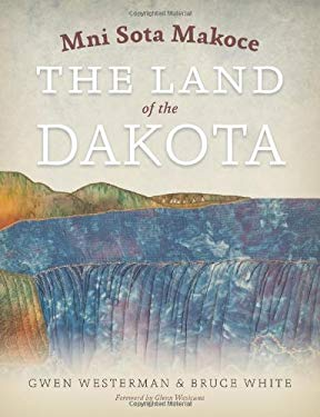 Mni Sota Makoce: The Land of the Dakota 9780873518697