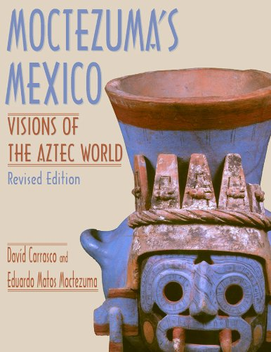 Moctezuma's Mexico: Visions of the Aztec World 9780870816765
