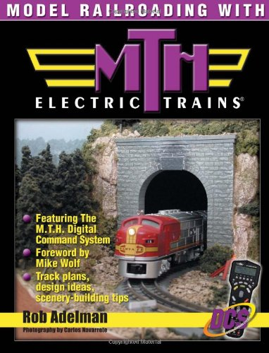 Modeling Railroading with M.T.H. Electric Trains 9780873493505