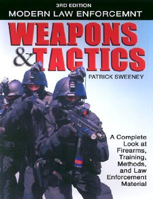Modern Law Enforce Weapons & Tactics 9780873496599