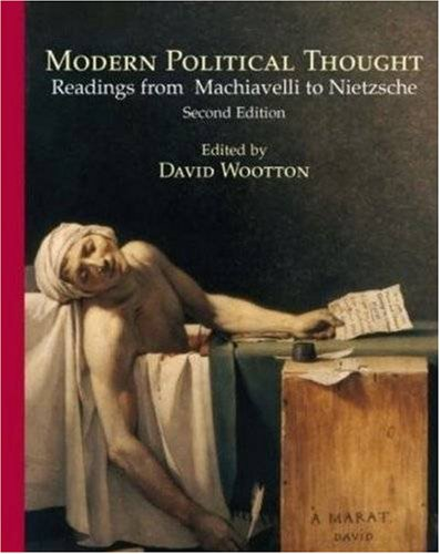 Modern Political Thought: Readings from Machiavelli to Nietzsche 9780872208971