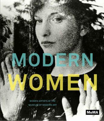 Modern Women: Women Artists at the Museum of Modern Art 9780870707711