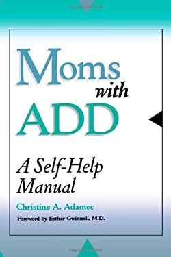 Moms with Add: A Self-Help Manual 9780878331758