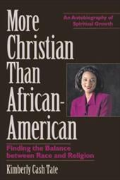More Christian Than African American: One Woman's Journey to