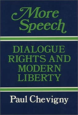 More Speech: Dialogue Rights and Modern Liberty 9780877225140