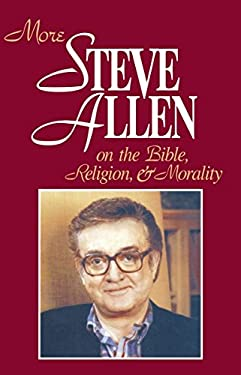 More Steve Allen on the Bible, Religion and Morality 9780879757366