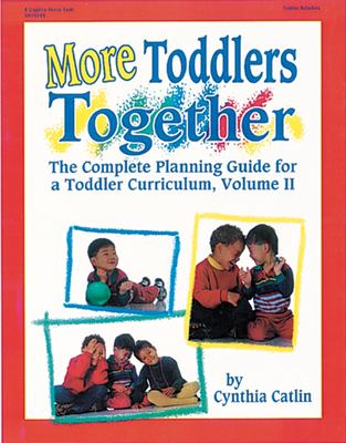 More Toddlers Together: The Complete Planning Guide for a Toddler Curriculum Vol. 2 9780876591796