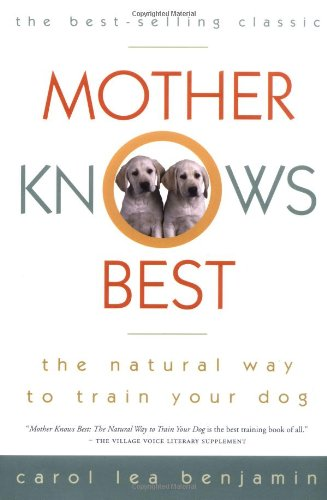 Mother Knows Best : The Natural Way to Train Your Dog