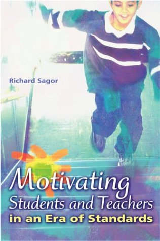 Motivating Students and Teachers in an Era of Standards 9780871208019