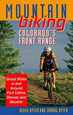 Mountain Biking Colorado's Front Range: Great Rides in and Around Fort Collins, Denver, and Boulder 9780871088901