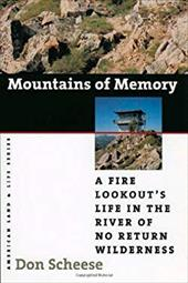 Mountains of Memory: A Fire Lookout's Life in the River of No Return Wilderness 3899417