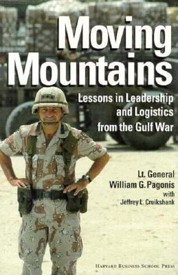Moving Mountains: Lessons in Leadership and Logistics from the Gulf War 9780875843605