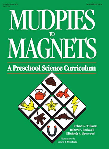 Mudpies to Magnets: A Preschool Science Curriculum 9780876591123