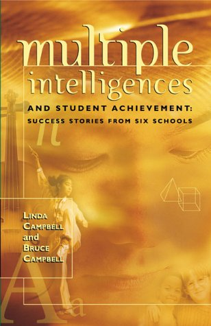 Multiple Intelligences and Student Achievement: Success Stories from Six Schools 9780871203601