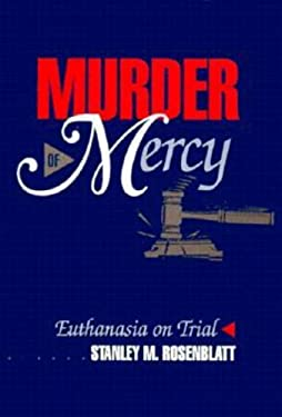 Murder of Mercy: Euthanasia on Trial 9780879757724