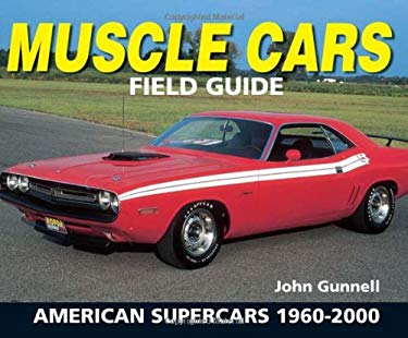 Muscle Cars Field Guide: American Supercars 1960-2000 9780873498692