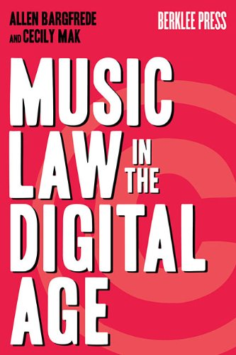 Music Law in the Digital Age 9780876390993