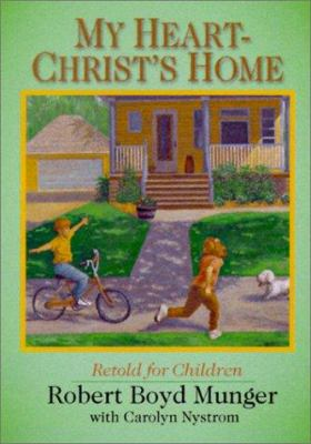 My Heart--Christ's Home Retold for Children 9780877840503