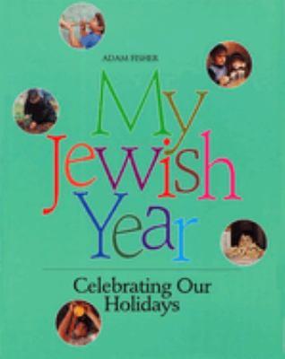 My Jewish Year: Celebrating Our Holidays 9780874415407