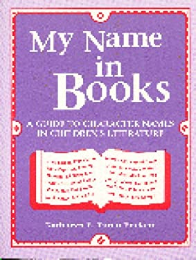 My Name in Books: A Guide to Character Names in Children's Literature 9780872879799