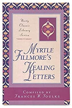 Myrtle Fillmore's Healing Letters 9780871593108