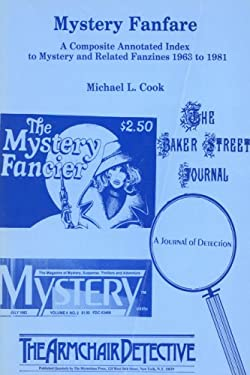 Mystery Fanfare: A Composite Annotated Index to Mystery and Related Fanzines 1963-1981 9780879722302