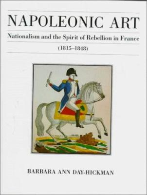 Napoleonic Art: Nationalism and the Spirit of Rebellion in France (1815-1848) 9780874136159