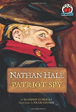 Nathan Hale: Patriot Spy 9780876145975