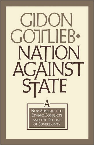 Nation Against State: A New Approach to Ethnic Conflicts and the Decline of Sovereignty 9780876091562