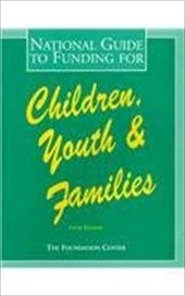 National Guide to Funding for Children, Youth and Families 3923050