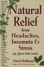 Natural Relief from Headaches, Insomnia & Stress: Safe, Effective Herbal Remedies
