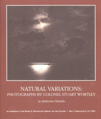 Natural Variations: Photographs by Colonel Stuart Wortley 9780873281485
