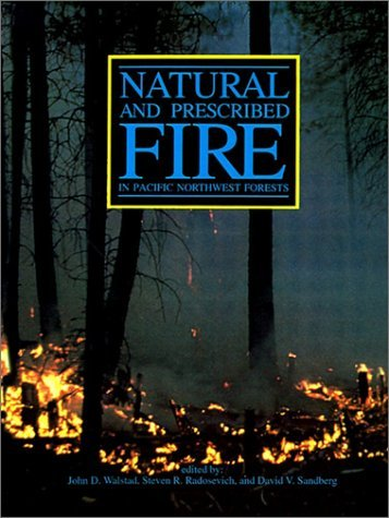 Natural and Prescribed Fire in Pacific Northwest Forests 9780870710865