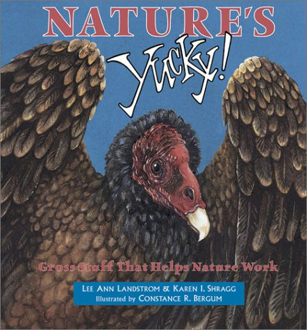 Nature's Yucky: Gross Stuff That Helps Nature Work 9780878424740