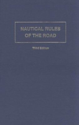 Nautical Rules of the Road: The International and Inland Rules 9780870334085