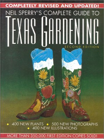 Neil Sperry's Complete Guide to Texas Gardening, 2nd Edition 9780878337996