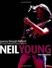 Neil Young - Journey Through the Past: The Stories Behind the Classic Songs of Neil Young 3919569