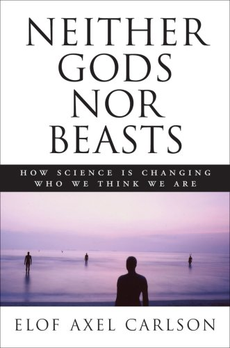 Neither Gods Nor Beasts: How Science Is Changing Who We Think We Are 9780879697860