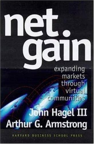 Net Gain: Expanding Markets Through Virtual Communities 9780875847597