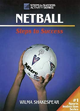 Netball: Steps to Success: Steps to Success 9780873229845