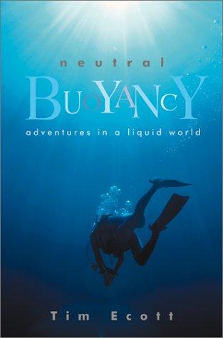 Neutral Buoyancy: Adventures in a Liquid World 9780871137944