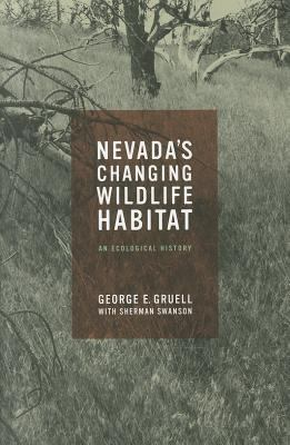 Nevada's Changing Wildlife Habitat: An Ecological History 9780874178715