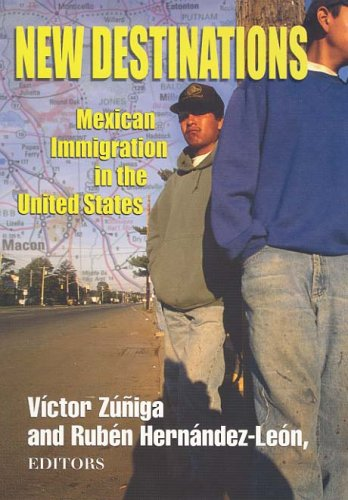 New Destinations: Mexican Immigration in the United States 9780871549884