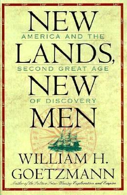 New Lands, New Men: America and the Second Great Age of Discovery 9780876111482