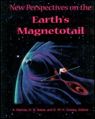New Perspectives on the Earth's Magnetotail 9780875900889