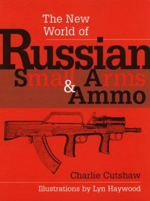 New World of Russian Small Arms and Ammo 9780873649933