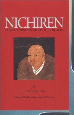 Nichiren: Leader of Buddhist Reformation in Japan 9780875730868